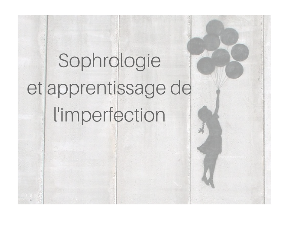 Sophrologie et apprentissage de l'imperfection